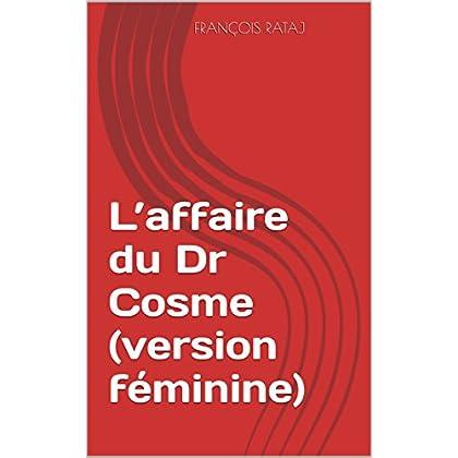 L'affaire du Dr Cosme (version féminine)