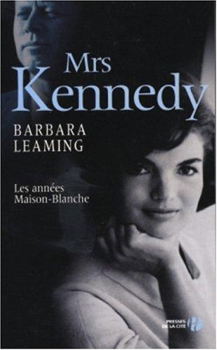 Mrs Kennedy : Les Années Maison blanche