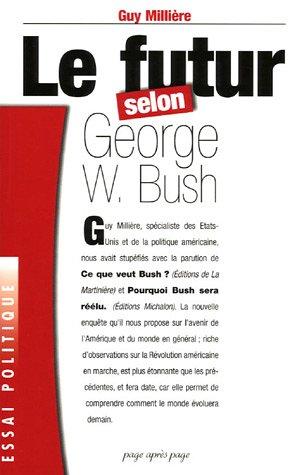 Le futur selon George W. Bush par Guy Millière