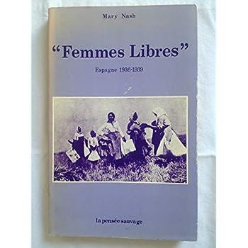 Femmes libres - Mujeres libres, Espagne 1936-1939