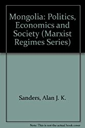 Mongolia: Politics, Economics and Society (Marxist Regimes Series)