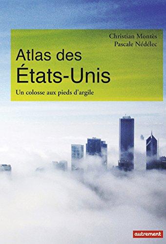 Atlas des Etats-Unis : Un colosse aux pieds d'argile