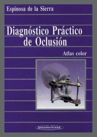 Diagnóstico Práctico de Oclusión. Atlas color