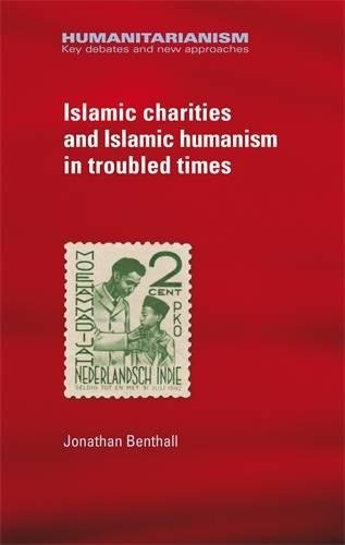 Islamic Charities and Islamic Humanism in Troubled Times (Humanitarianism)