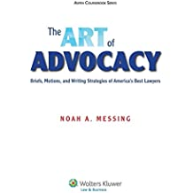 The Art of Advocacy: Briefs, Motions, and Writing Strategies of America's Best Lawyers (Aspen Coursebook) by Messing (30-Jun-2013) Paperback
