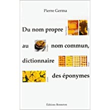 Du nom propre au nom commun, dictionnaire des éponymes