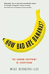 How Bad are Bananas?: The Carbon Footprint of Everything by Mike Berners-Lee (2010-05-13) Paperback