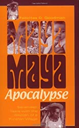 Maya Apocalypse: Seventeen Years with the Women of a Yucatan Village by Felicitas D. Goodman (2001-11-01)