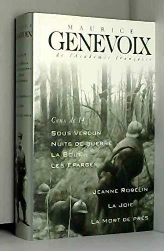 Ceux de 14 (Sous Verdun, Nuits de guerre, La boue, Les Eparges), Jeanne Robelin, La joie, La mort de près - Préface de Jean-Jacques Becker (