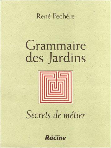 Grammaire des jardins, secrets de mtier