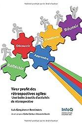 Tirer profit des rétrospectives agiles: Une boîte à outils d'activités de rétrospective