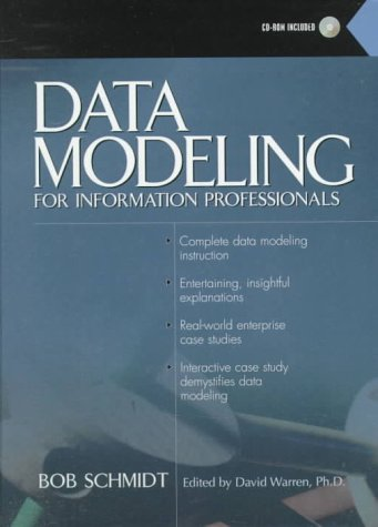 Data Modeling for Information Professionals por Bob Schmidt