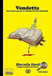 Vendetta: Uno strano caso per il commissario Marcella Randi (Le indagini del commissario Marcella Randi Vol. 7)