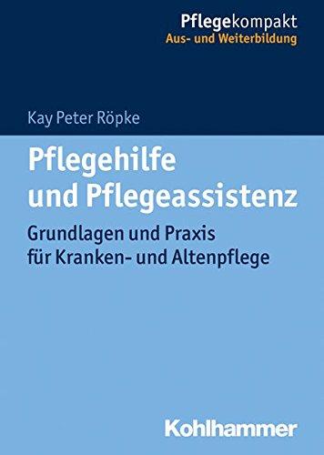 pflegehilfe-und-pflegeassistenz-grundlagen-und-praxis-fur-kranken-und-altenpflege-pflegekompakt