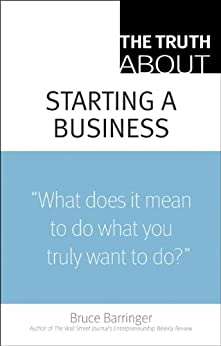 The Truth About Starting a Business von [Barringer, Bruce]