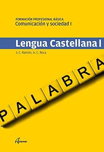 Comunicación y sociedad I. Lengua castellana I (FPB - TRONCALES)