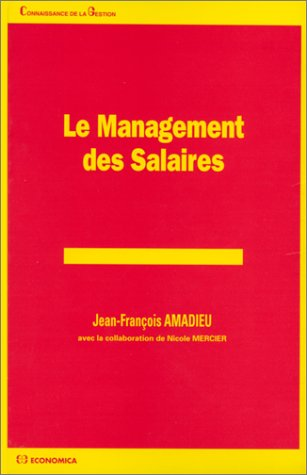 Le management des salaires par Jean-François Amadieu, Nicole Mercier