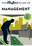 The Bluffer's Guide to Management (The Bluffer's Guides)