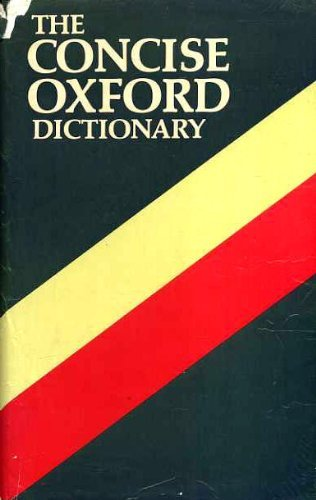 The Concise Oxford Dictionary of Current English by Jennifer Seidl (1-Jul-1982) Hardcover