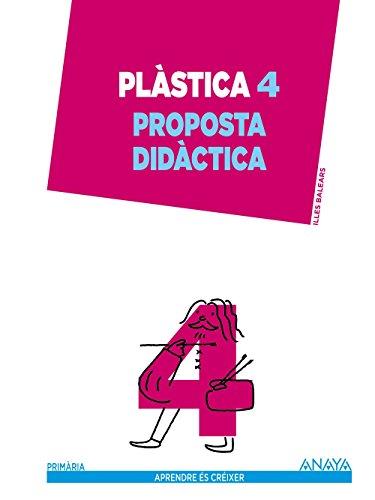 Plàstica 4. Proposta didàctica. (Aprendre és créixer)
