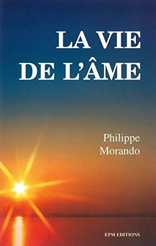 La vie de l'âme par Philippe Morando
