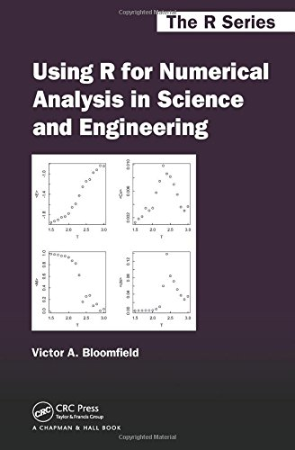 Using R for Numerical Analysis in Science and Engineering (Chapman & Hall/CRC The R Series)