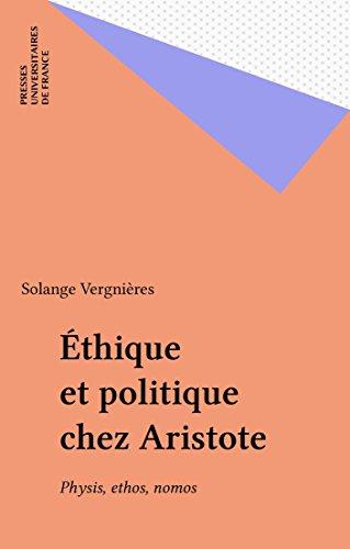 Éthique et politique chez Aristote: Physis, ethos, nomos
