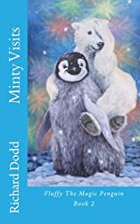 Minty Visits: Volume 2 (Fluffy The Magic Penguin)