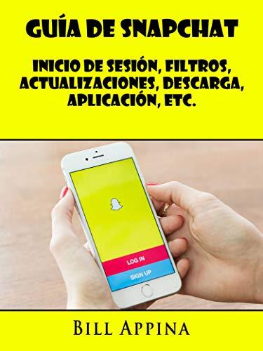 Guía De Snapchat: Inicio De Sesión, Filtros, Actualizaciones ...