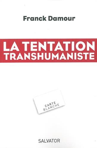 La tentation transhumaniste