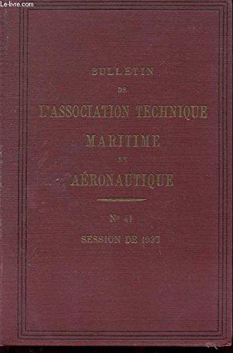 Bulletin de l'association technique maritime et aeronautique n°41 session de 1937