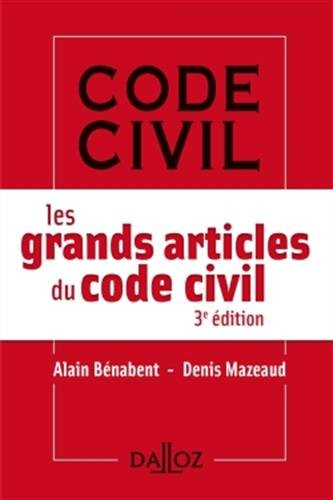 Les grands articles du code civil - 3e éd. par Alain Bénabent