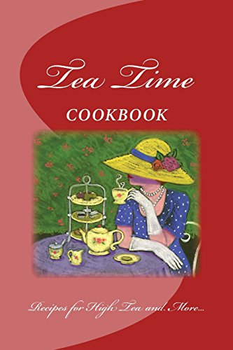 tea-time-cookbook-recipes-for-high-tea-and-more-blank-cookbook-formatted-for-your-menu-choices-rich-