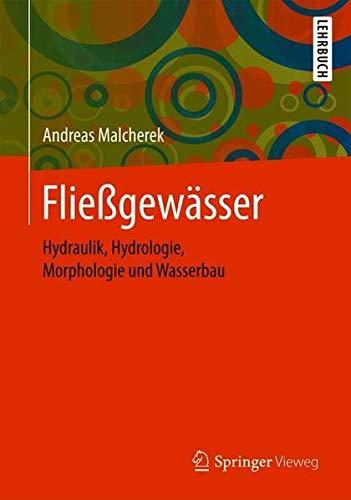 Fließgewässer: Hydraulik, Hydrologie, Morphologie und Wasserbau