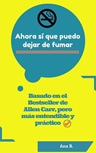 AHORA SÍ QUE PUEDO DEJAR DE FUMAR (Spanish Edition)