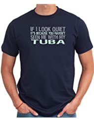 If I look quiet it's because you haven't seen me with my Tuba T-Shirt