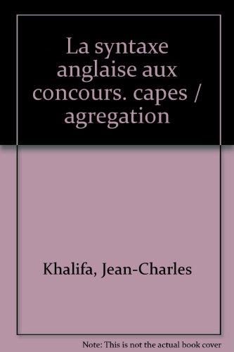 La syntaxe anglaise aux concours CAPES/Agrégation : Théorie et pratique de l'énoncé complexe