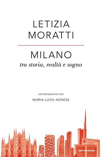 Milano tra storia, realt e sogno. Conversazione con Maria Luisa Agnese