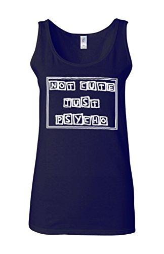 Not Cute Jusy Psycho Funny Novelty White Femme Women Tricot de Corps Tank Top Vest Bleu Foncé