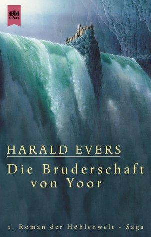 Höhlenwelt-Saga, Bd. 1: Die Bruderschaft von Yoor (Heyne Science Fiction und Fantasy (06))