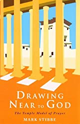 Drawing Near to God: The Temple Model of Prayer