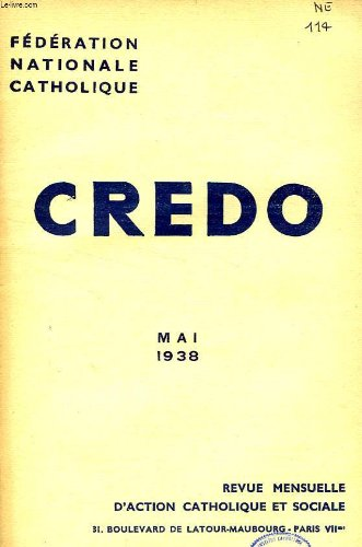 CREDO, MAI 1938 -