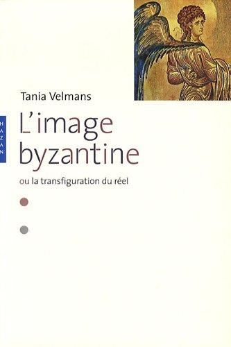 L'image byzantine ou la transfiguration du rel