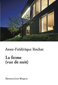 La ferme (vue de nuit) par Anne-Frédérique Rochat