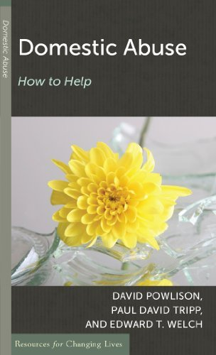 Domestic Abuse: How to Help (Resources for Changing Lives) by David Powlison (2001-04-01)