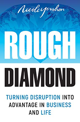 Rough Diamond: Turning Disruption Into Advantage in Business and Life (Photographs Collections)