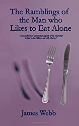 The Ramblings of the Man who Likes to Eat Alone