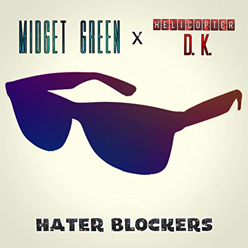 Hater Blockers (feat. Helicopter D. K.) [Explicit]