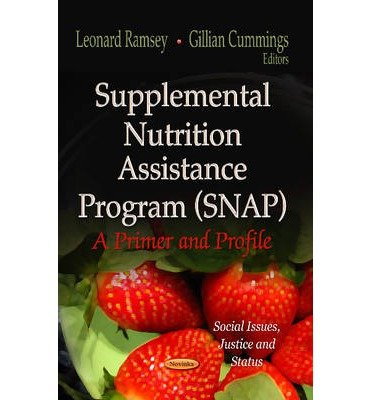 [( Supplemental Nutrition Assistance Program (SNAP): A Primer and Profile )] [by: Leonard Ramsey] [Mar-2013] par Leonard Ramsey