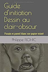 Guide d'initiation  Dessin au clair-obscur: Fusain et pastel blanc sur papier teinté